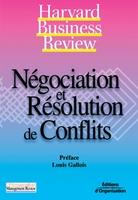 Collectif Harvard Business School Press - Negociation et resolution de conflits