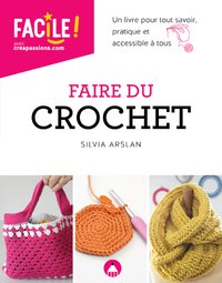 Faire Du Crochet Un Livre Pour Tout Savoir Pratique Et Accessible Librairie Eyrolles