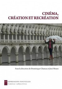 Cinema, creation et recreation
