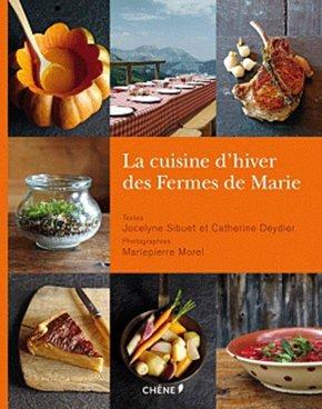 La cuisine d'hiver des Fermes de Marie - Jocelyne Sibuet