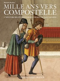 Mille ans vers compostelle