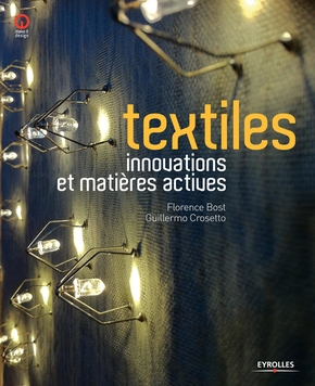 Bost, Florence; Crosetto, Guillermo- Textiles - innovations et matières actives