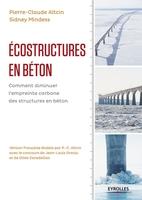Pierre-Claude Aïtcin, Sydney Mindess - Écostructures en béton