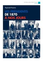 R.Piastra - Les présidents de 1870 à nos jours