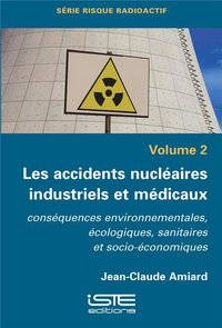LES ACCIDENTS NUCLEAIRES INDUSTRIELS ET MEDICAUX