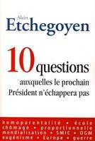 A. Etchegoyen - 10 questions auxquelles le prochain Président n'échappera pas