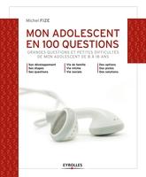 M.Fize - Mon adolescent en 100 questions