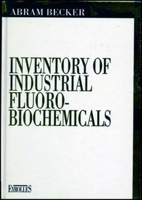 Abram Becker- Inventory of industrial fluoro-biochemicals
