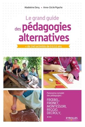 M.Deny, A.-C.Pigache- Le grand guide des pédagogies alternatives