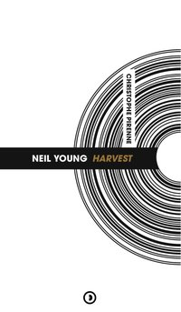 Neil young : harvest (nouvelle edition)