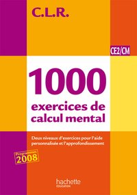 1000 exercices de calcul mental CE2/CM