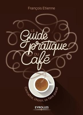 F.Etienne- Le guide pratique du café