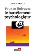 Christian Balicco - Pour en finir avec le harcèlement psychologique