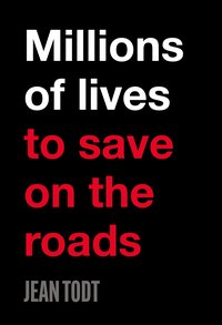 Millions of lives to save on the roads