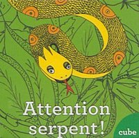 Cube - Tome 3 attention serpent !