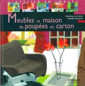 Patricia Le Corre, Aurélie Renard- Meubles et maison de poupées en carton