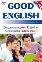 Good English : do you speak good English or do you speak English well ?