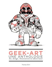 Geek-art, une anthologie