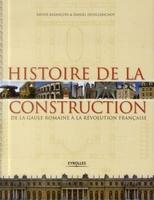Xavier Bezançon, Daniel Devillebichot - Histoire de la construction - Volume 1