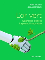 L'or vert. quand les plantes inspirent l'innovation
