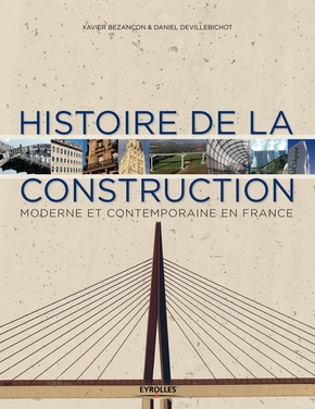 Xavier Bezançon, Daniel Devillebichot- Histoire de la construction - Volume 2