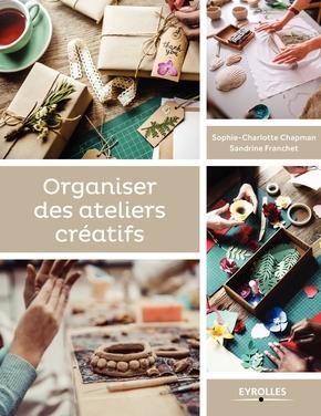 S.Franchet, S.-C.Chapman- Organiser des ateliers créatifs