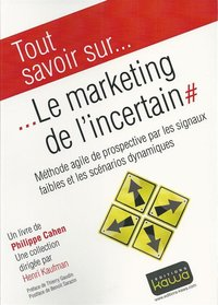 Tout savoir sur... Le marketing de l'incertain