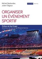 M.Desbordes, J.Falgoux - Organiser un événement sportif