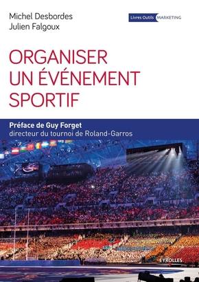M.Desbordes, J.Falgoux- Organiser un événement sportif