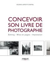 G.Lepetit-Castel - Concevoir son livre de photographie