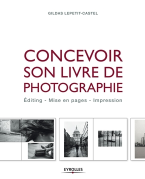 G.Lepetit-Castel- Concevoir son livre de photographie