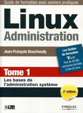 J.-F.Bouchaudy- Linux administration. Tome 1. les bases de l'administration systeme