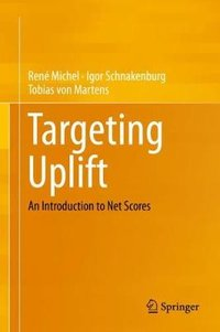 Targeting uplift: an introduction to net scores