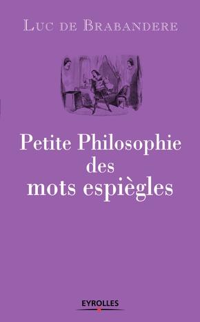 L.de Brabandere- Petite philosophie des mots espiègles