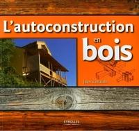 Jean Zerlauth - L'autoconstruction en bois