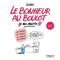 Gabs - Le bonheur au boulot, je me marre !!!