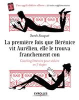 S.Sauquet - La première fois que Bérénice vit Aurélien, elle le trouva franchement con