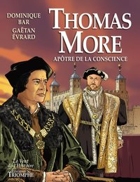Thomas more - apôtre de la conscience