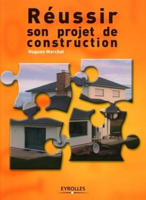 H.Marchat- Réussir son projet de construction