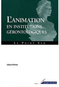 L'animation en institutions gérontologiques