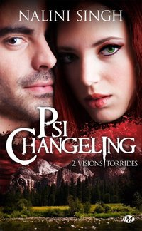 Psi-changeling Tome 2 : Visions torrides