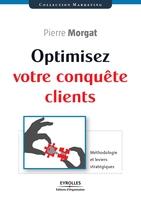 Pierre Morgat - Optimisez votre conquête clients