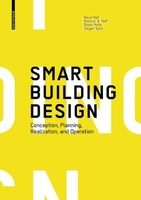Smart building design: conception, planning, realization, and operation