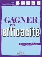 P.Georges - Gagner En Efficacite. Un Guide Pratique Pour Tous, Pour     Tous Les Jours