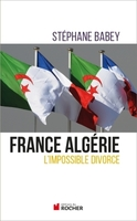 France algérie, l'impossible divorce