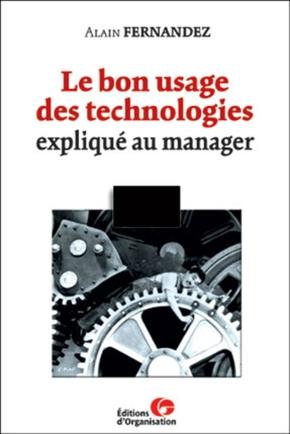 A.Fernandez- Le bon usage des technologies expliqué au manager