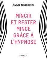 S.Tenenbaum - Mincir et rester mince grâce à l'hypnose