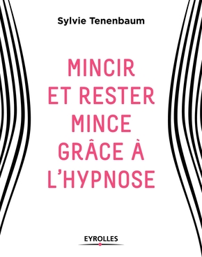 S.Tenenbaum- Mincir et rester mince grâce à l'hypnose