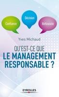 Y.Michaud - Qu'est-ce que le management responsable ?