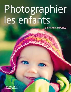 Stéphanie Leporcq- Photographier les enfants